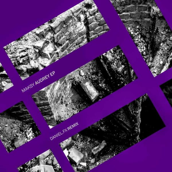 EP // Audrey – Maksy, Daniel FX