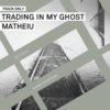 matheiu trading in my ghost