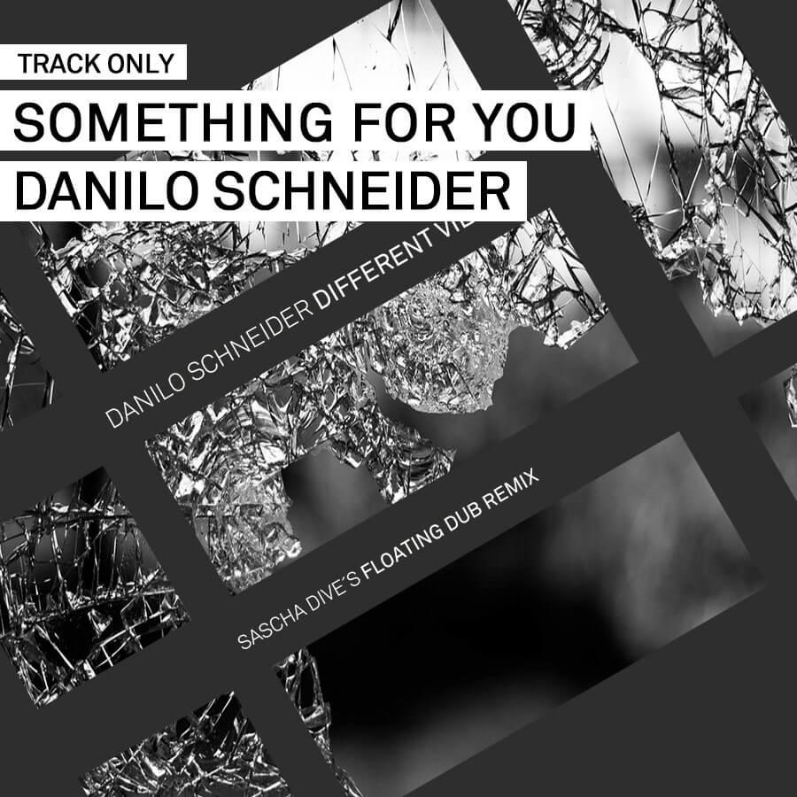 Track // Something For You – Danilo Schneider